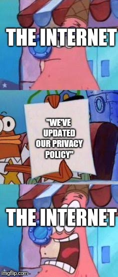 "Scared Patrick | THE INTERNET ""WE'VE UPDATED OUR PRIVACY POLICY"" THE INTERNET 