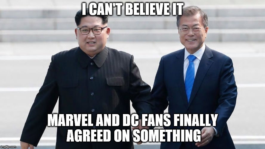 I CAN'T BELIEVE IT MARVEL AND DC FANS FINALLY AGREED ON SOMETHING | image tagged in agreed | made w/ Imgflip meme maker