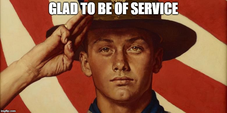 GLAD TO BE OF SERVICE | made w/ Imgflip meme maker