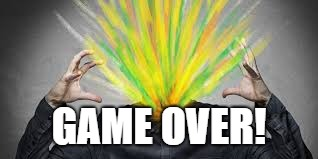 GAME OVER! | made w/ Imgflip meme maker