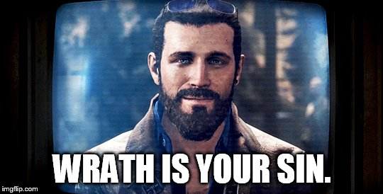John Seed was more right than he could know when he said: | WRATH IS YOUR SIN. | image tagged in far cry,anger | made w/ Imgflip meme maker