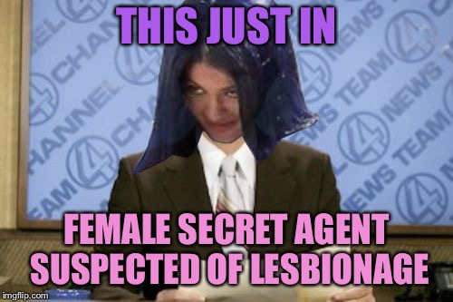 Ron Mimandy | THIS JUST IN FEMALE SECRET AGENT SUSPECTED OF LESBIONAGE | image tagged in ron mimandy,memes | made w/ Imgflip meme maker