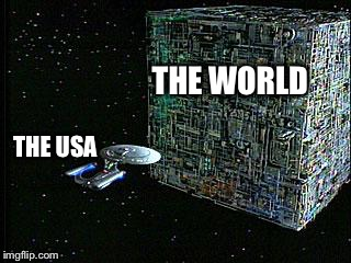 borg | THE WORLD THE USA | image tagged in borg | made w/ Imgflip meme maker