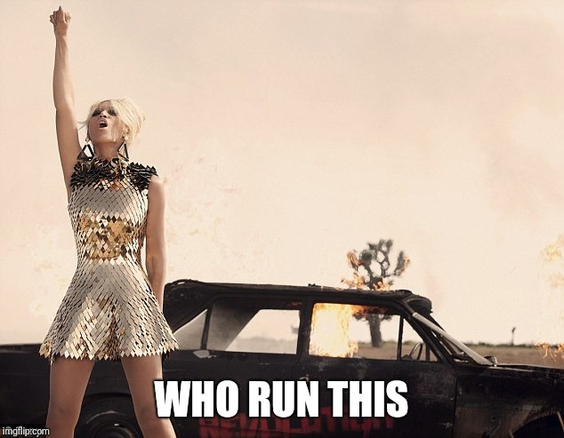 Who run the world? Girls!  | WHO RUN THIS | image tagged in who run the world girls | made w/ Imgflip meme maker