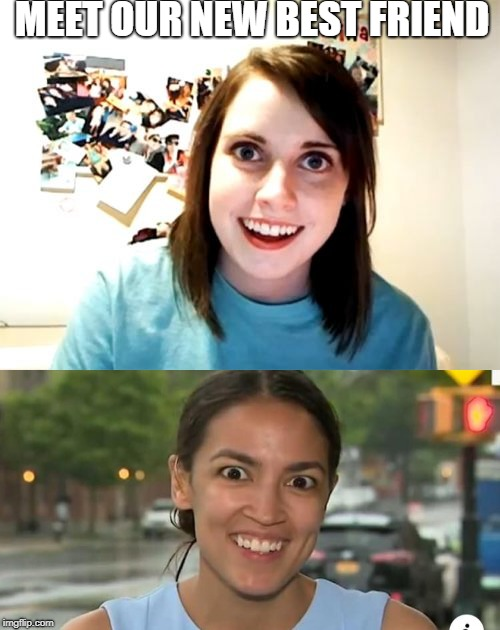 Overly attached to socialism | MEET OUR NEW BEST FRIEND | image tagged in overly attached girlfriend,communist socialist,libidiots | made w/ Imgflip meme maker