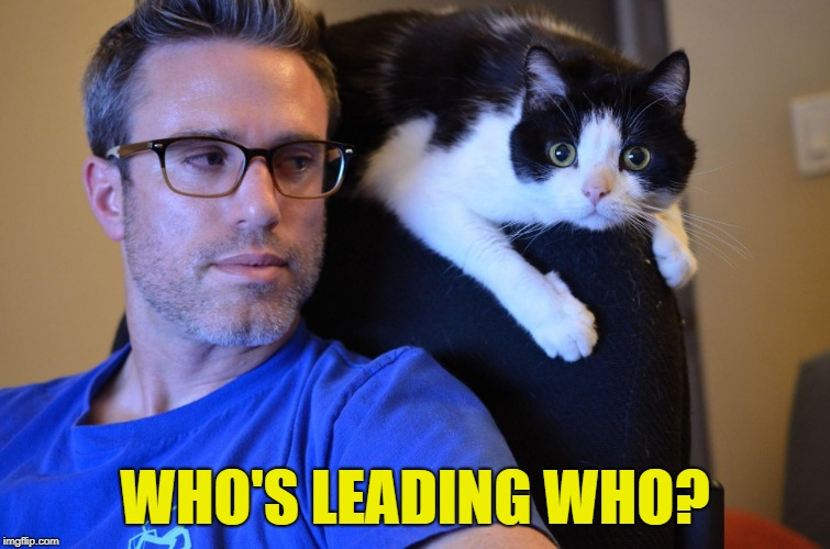 WHO'S LEADING WHO? | made w/ Imgflip meme maker