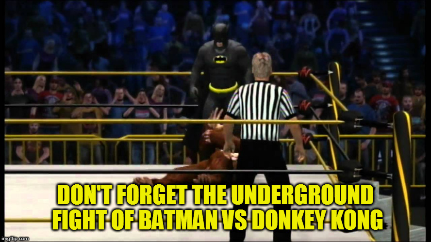 DON'T FORGET THE UNDERGROUND FIGHT OF BATMAN VS DONKEY KONG | made w/ Imgflip meme maker