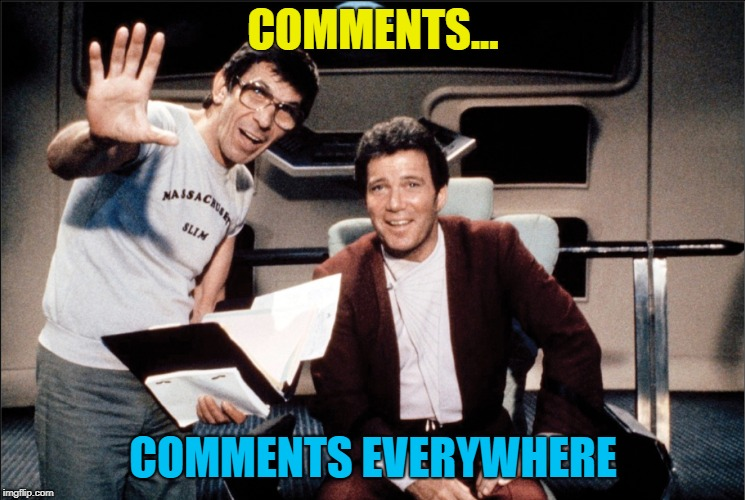 COMMENTS... COMMENTS EVERYWHERE | made w/ Imgflip meme maker