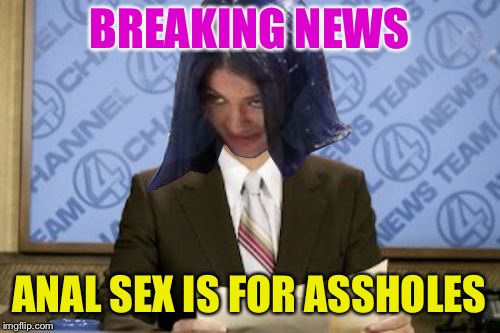 Ron Mimandy | BREAKING NEWS ANAL SEX IS FOR ASSHOLES | image tagged in ron mimandy | made w/ Imgflip meme maker