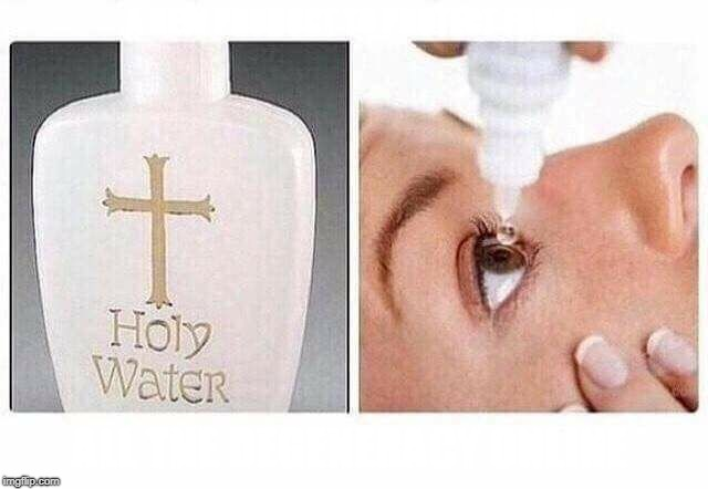 A NEW PRODUCT TO PROTECT FROM ALL THE DEGENERACY ONLINE | A NEW PRODUCT TO PROTECT FROM ALL THE DEGENERACY ONLINE | image tagged in cursed image,degenerate,holy water,eye drops,memes | made w/ Imgflip meme maker
