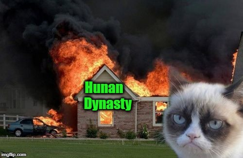 Burn Kitty Meme | Hunan   Dynasty | image tagged in memes,burn kitty,grumpy cat | made w/ Imgflip meme maker