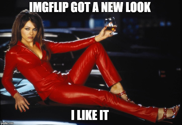 bedazzled satan elizabeth hurley | IMGFLIP GOT A NEW LOOK I LIKE IT | image tagged in bedazzled satan elizabeth hurley | made w/ Imgflip meme maker