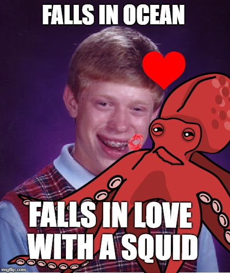 FALLS IN OCEAN FALLS IN LOVE WITH A SQUID | made w/ Imgflip meme maker
