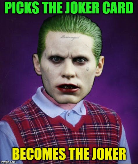 PICKS THE JOKER CARD BECOMES THE JOKER | made w/ Imgflip meme maker