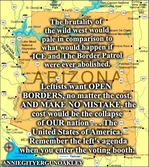 The Border War | The brutality of the wild west would pale in comparison to what would happen if ICE and The Border Patrol were ever abolished. Leftists want | image tagged in memes,border crossings,illegal aliens,ice and border patrol | made w/ Imgflip meme maker