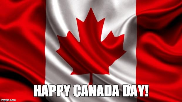canadian flag | HAPPY CANADA DAY! | image tagged in canadian flag | made w/ Imgflip meme maker