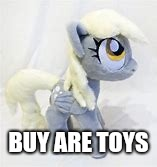 BUY ARE TOYS | made w/ Imgflip meme maker