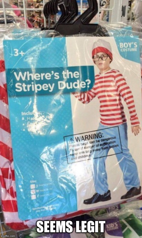 Where's the stripey dude? | SEEMS LEGIT | image tagged in memes,where's waldo | made w/ Imgflip meme maker