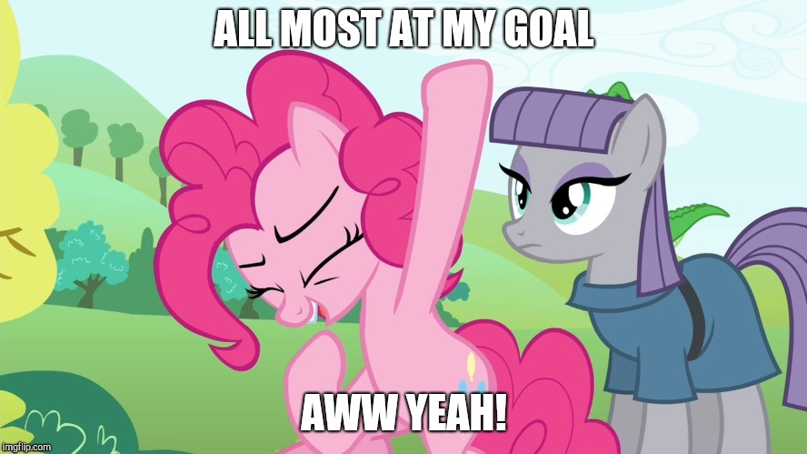 9000 points! | ALL MOST AT MY GOAL AWW YEAH! | image tagged in another picture from,whydoesitstaffbronymemes | made w/ Imgflip meme maker