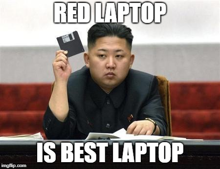 North Korea Internet | RED LAPTOP IS BEST LAPTOP | image tagged in north korea internet | made w/ Imgflip meme maker