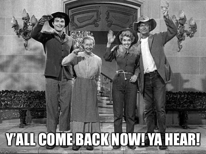 Y'ALL COME BACK NOW! YA HEAR! | made w/ Imgflip meme maker