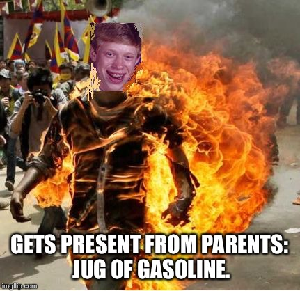GETS PRESENT FROM PARENTS: JUG OF GASOLINE. | made w/ Imgflip meme maker