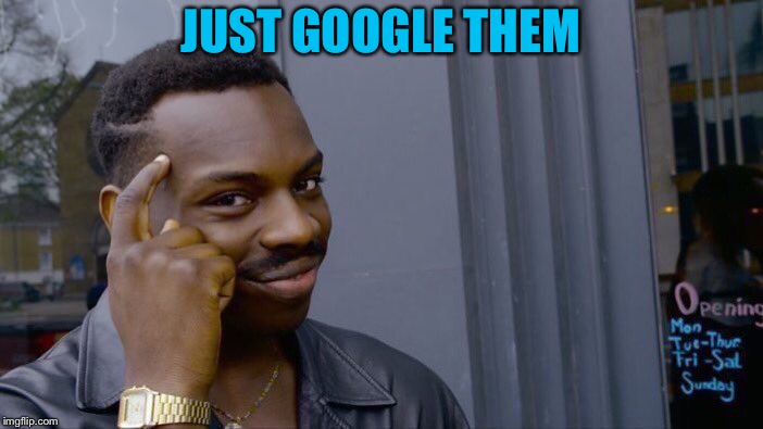 Roll Safe Think About It Meme | JUST GOOGLE THEM | image tagged in memes,roll safe think about it | made w/ Imgflip meme maker