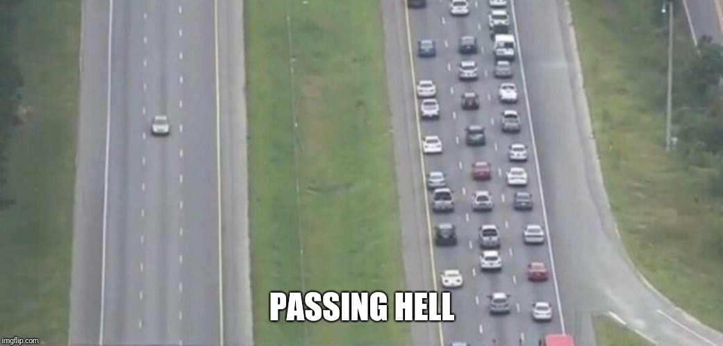 Highway evacuation | PASSING HELL | image tagged in highway evacuation | made w/ Imgflip meme maker