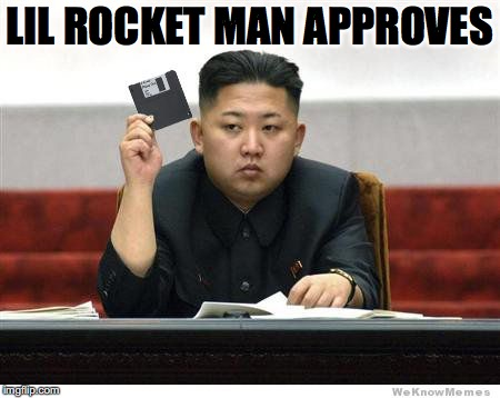 Kim Jon Un Floppy Disk | LIL ROCKET MAN APPROVES | image tagged in kim jon un floppy disk | made w/ Imgflip meme maker