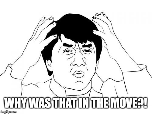 Jackie Chan WTF Meme | WHY WAS THAT IN THE MOVE?! | image tagged in memes,jackie chan wtf | made w/ Imgflip meme maker