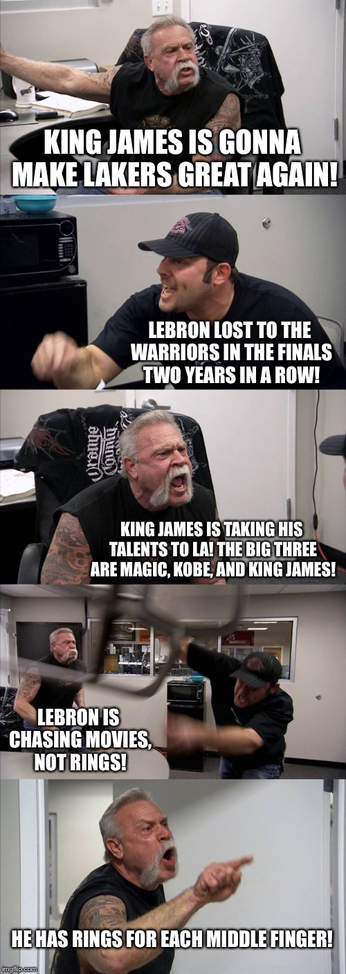 Teutuls fighting over King James | KING JAMES IS GONNA MAKE LAKERS GREAT AGAIN! LEBRON LOST TO THE WARRIORS IN THE FINALS TWO YEARS IN A ROW! KING JAMES IS TAKING HIS TALENTS  | image tagged in memes,american chopper argument,lebron james,los angeles,movies,rings | made w/ Imgflip meme maker
