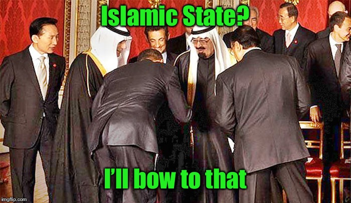 Obama bows | Islamic State? I'll bow to that | image tagged in obama bows | made w/ Imgflip meme maker