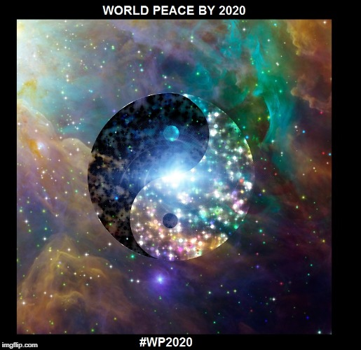 image tagged in world peace by 2020 | made w/ Imgflip meme maker