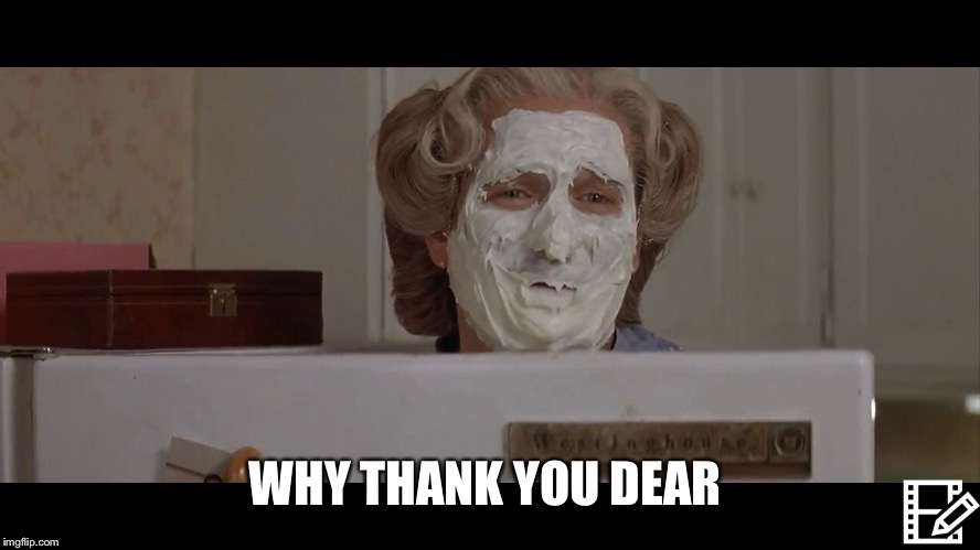 WHY THANK YOU DEAR | made w/ Imgflip meme maker