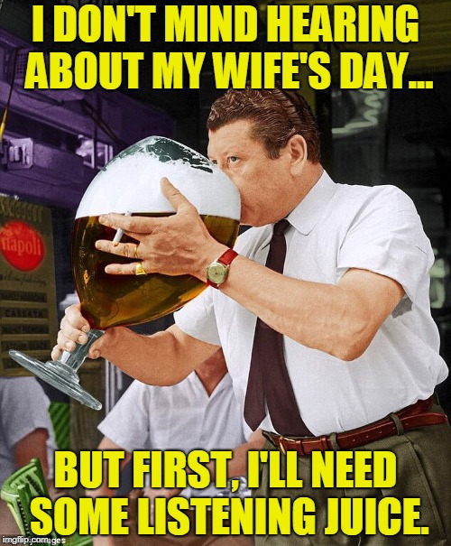 I Love My Wife | image tagged in wife's day,drink,funny meme | made w/ Imgflip meme maker