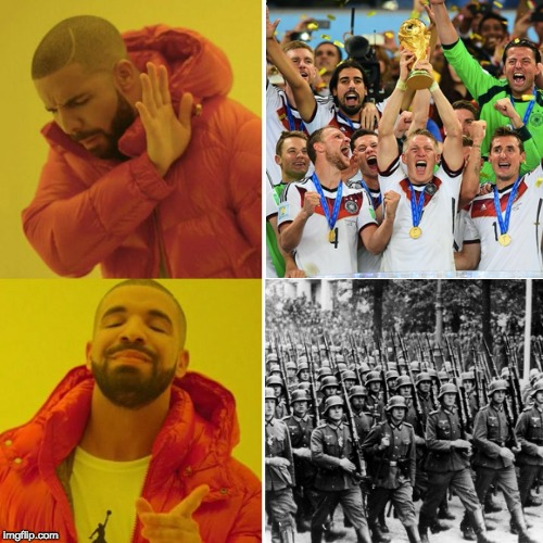 The Real Germany | image tagged in worldcup,germany,ww2,nazigermany,wehrmacht,football | made w/ Imgflip meme maker