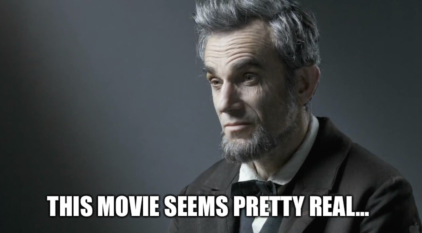 THIS MOVIE SEEMS PRETTY REAL... | made w/ Imgflip meme maker