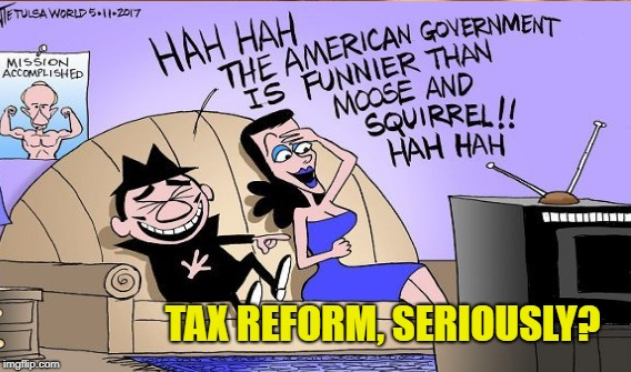 Rich Get Richer | TAX REFORM, SERIOUSLY? | image tagged in sham,con,inequity | made w/ Imgflip meme maker