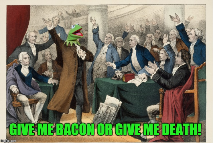 GIVE ME BACON OR GIVE ME DEATH! | made w/ Imgflip meme maker