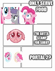 ONLY SERVE FOOD I'VE GOTTA STAMP FOR SORRY PORTAL 2? | made w/ Imgflip meme maker