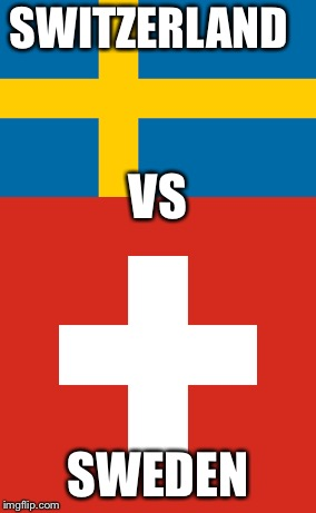 World cup | SWITZERLAND SWEDEN VS | image tagged in sports | made w/ Imgflip meme maker