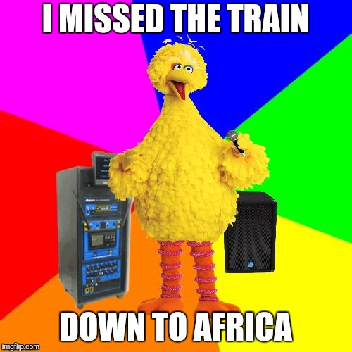I MISSED THE TRAIN DOWN TO AFRICA | made w/ Imgflip meme maker