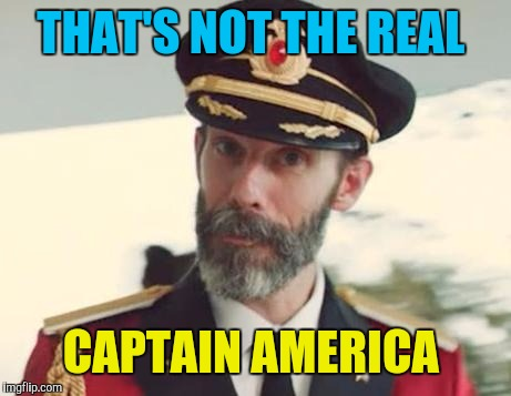 Captain Obvious | THAT'S NOT THE REAL CAPTAIN AMERICA | image tagged in captain obvious | made w/ Imgflip meme maker