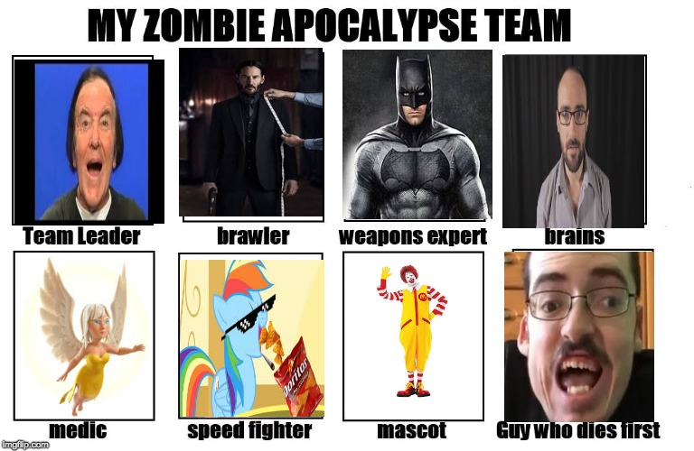 i am undefeatable | image tagged in my zombie apocalypse team,memes,ronald mcdonald,mlp,rainbow dash,ricky berwick | made w/ Imgflip meme maker