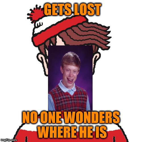 Where's Waldo | GETS LOST NO ONE WONDERS WHERE HE IS | image tagged in where's waldo | made w/ Imgflip meme maker