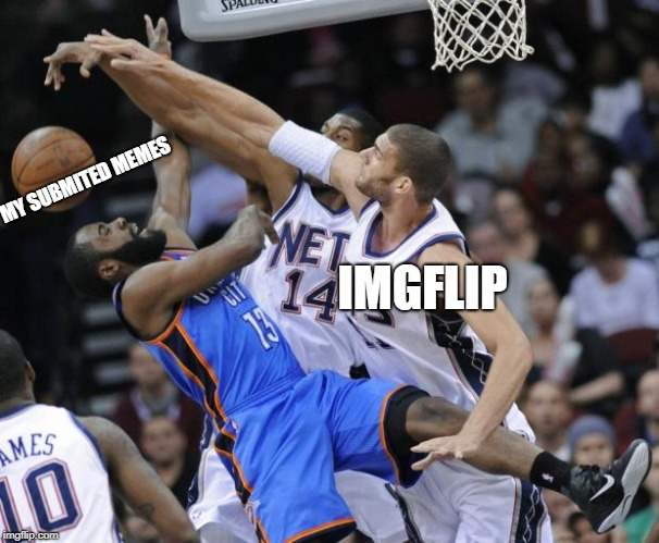 MM BLocked Shot | MY SUBMITED MEMES IMGFLIP | image tagged in mm blocked shot | made w/ Imgflip meme maker