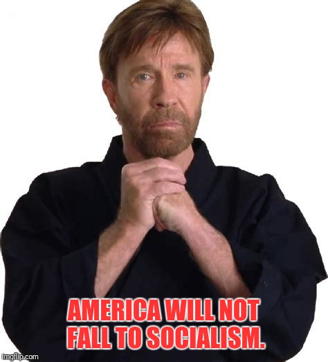 AMERICA WILL NOT FALL TO SOCIALISM. | made w/ Imgflip meme maker