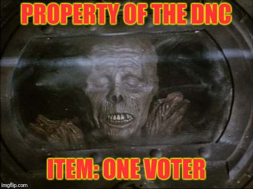 Prepare Reanimation For Voting | PROPERTY OF THE DNC ITEM: ONE VOTER | image tagged in zombie | made w/ Imgflip meme maker