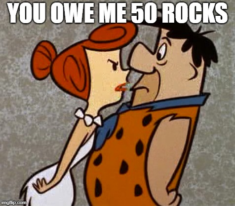 YOU OWE ME 50 ROCKS | made w/ Imgflip meme maker