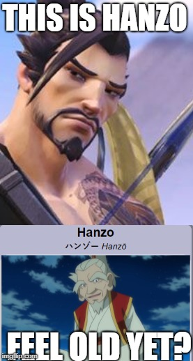 Hanzo: before and after |  THIS IS HANZO; FEEL OLD YET? | image tagged in hanzo,hanzo mains,reee,feel old yet,meme,funny | made w/ Imgflip meme maker